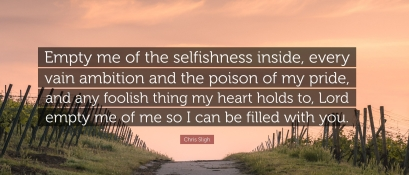 2198385-chris-sligh-quote-empty-me-of-the-selfishness-inside-every-vain.jpg